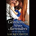 A Gentleman Never Surrenders Audiobook by Lauren Smith Narrated by Ashford McNab