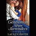 A Gentleman Never Surrenders Audiobook by Lauren Smith Narrated by Ashford McNab