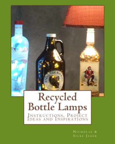 Recycled Bottle Lamps: Instructions, Project Ideas and Inspirations: Recycled Bottle Lamps: Instructions, Project Ideas and Inspirations