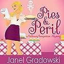 Pies & Peril: A Culinary Competition Mystery: Culinary Competition Mysteries, Book 1 Audiobook by Janel Gradowski Narrated by Em Eldridge