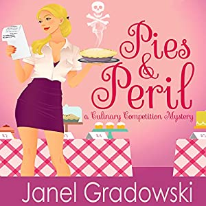 Pies & Peril: A Culinary Competition Mystery Audiobook