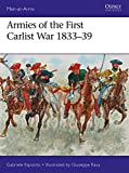 Armies of the First Carlist War 1833-39 (Men at Arms, Band 515)