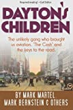img - for Dayton's Children: The unlikely gang who brought us aviation, the Cash and the keys to the road. by Mark Martel (2014-03-26) book / textbook / text book