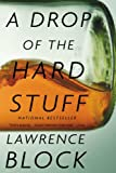 A Drop of the Hard Stuff (Matthew Scudder Mysteries)