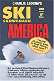 Leocha s Ski Snowboard America (2007): Top Winter Resorts in USA and Canada (SKI SNOWBOARD AMERICA AND CANADA)