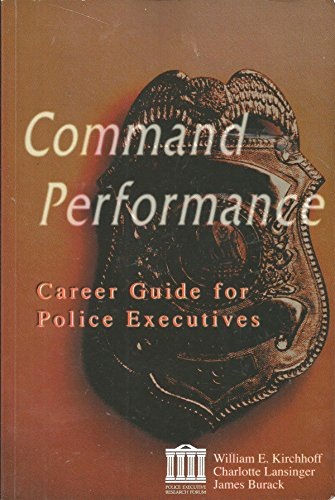 Command Performance: A Career Guide for Police  Executives