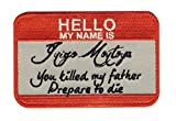 My Name Is Inigo Montoya Prepare To Die Tactical Morale Velcro Patch PV00270-24