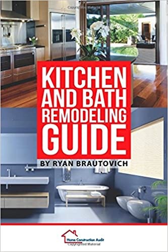 Kitchen and Bath Remodeling Guide: Ryan Brautovich ...