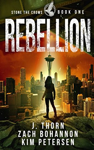 Rebellion: Stone the Crows Book One (A Dystopian Thriller in a Post-Apocalyptic World)