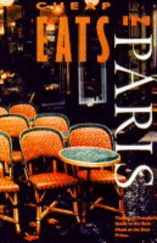 Cheap Eats in Paris 95 Ed (The Cheap Eats Cheap Sleeps Series)