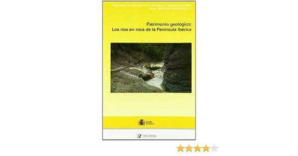 Patrimonio geológico: los ríos en roca de la Península Ibérica: 4 Geología y Geofísica: Amazon.es: Ortega, Duran: Libros