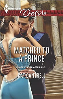 Matched to a Prince (Happily Ever After, Inc. Book 2) by [Cantrell, Kat]