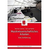 Musikwissenschaftliches Arbeiten -Eine Einführung- (Bärenreiter Studienbücher Musik)