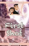 First Shot (Washington & Jefferson) (Volume 1)
