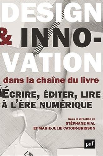 Design Et Innovation Dans La Chaine Du Livre Ecrire