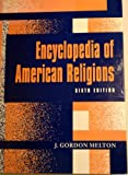 The Encyclopedia of American Religions, J. Gordon Melton, 0810384175