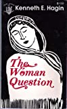 The Woman Question, Kenneth E. Hagin, 0800782143