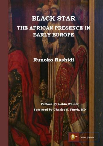 Black Star: the African Presence in Early Europe (Asia African Star Over)