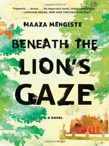 """Beneath the Lion's Gaze - A Novel"" av Maaza Mengiste"