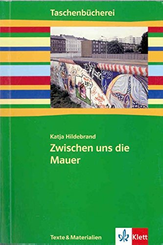 Zwischen uns die Mauer: Texte und Materialien ab Klasse 7 (Taschenbücherei. Texte & Materialien)
