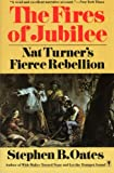 The Fires of Jubilee: Nat Turner's Fierce Rebellion, Stephen B. Oates, 0060916702