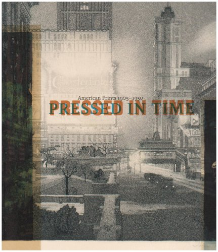 Pressed in Time: American Prints 1905-1950 (Huntington Library Publications)