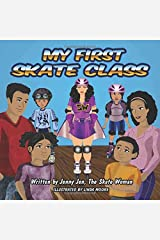 My First Skate Class: 5 Minute Skate Lessons from New Superhero, Skate Woman! Discover Quick Tips & Tricks to Skate Cool (My First Skate Books) Paperback