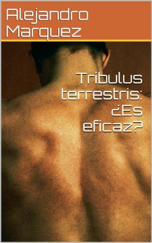 (Tribulus terrestris: ¿Es eficaz? (Spanish Edition))