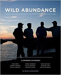 Wild Abundance: Ritual, Revelry & Recipes of the South's