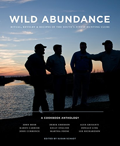 Search : Wild Abundance: Ritual, Revelry & Recipes of the South's Finest Hunting Clubs