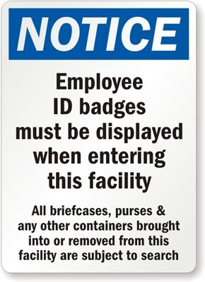 notice employee id badges must be displayed when entering this