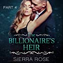 The Billionaire's Heir: Taming the Bad Boy Billionaire, Book 4 Audiobook by Sierra Rose Narrated by Kylie Stewart