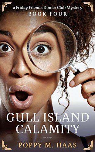 Gull Island Calamity: a Friday Friends Dinner Club Mystery by [Haas, Poppy M.]