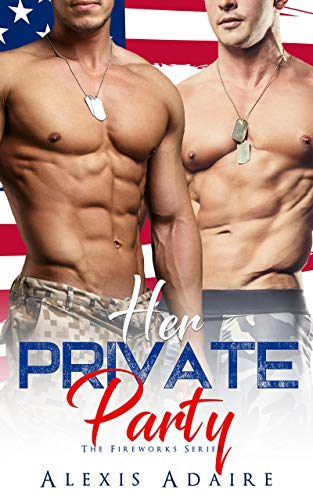 Her Private Party (The Fireworks Series)