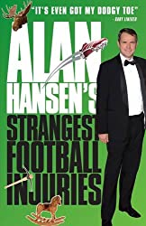 Alan Hansen's Strangest Football Injuries