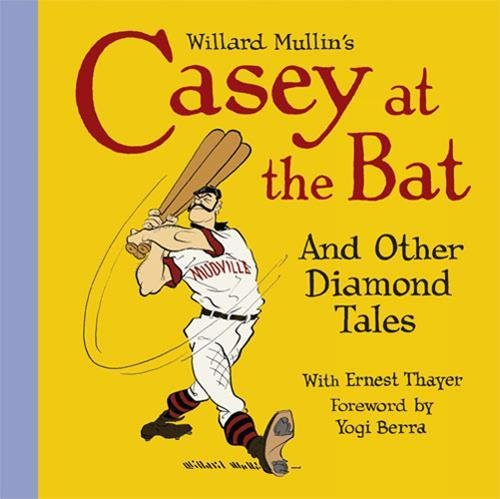 Willard Mullin's Casey at the Bat and Other Tales from the Diamond