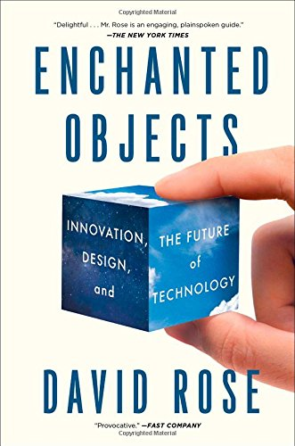- Enchanted Objects: Innovation, Design, and the Future of Technology