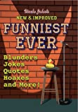 The title says it all: This is the funniest Uncle John book EVER, in the newest and most improved way. (It might even be the funniest book in the history of books, but Uncle John is much too modest to state that outright...even though it is).It's new...