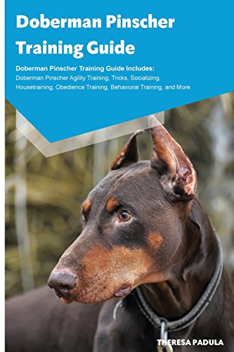 - Doberman Pinscher Training Guide Doberman Pinscher Training Guide Includes: Doberman Pinscher Agility Training, Tricks, Socializing, Housetraining, Obedience Training, Behavioral Training, and More
