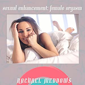 Sexual Enhancement: The Female Orgasm Speech