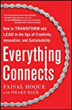 Everything Connects: How to Transform and Lead in the Age of Creativity, Innovation, and Sustainability (Business Books)