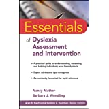 Essentials of Dyslexia Assessment and Intervention (Essentials of Psychological Assessment Book 89)