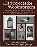 One Hundred and One Projects for Woodworkers, Woodworker's Journal Editors, 0684171546