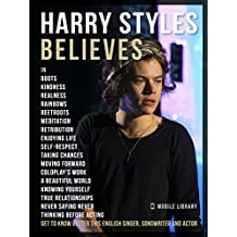 Harry Styles Believes - Harry Styles Quotes And Believes: Get to know better this English singer, songwriter, and actor
