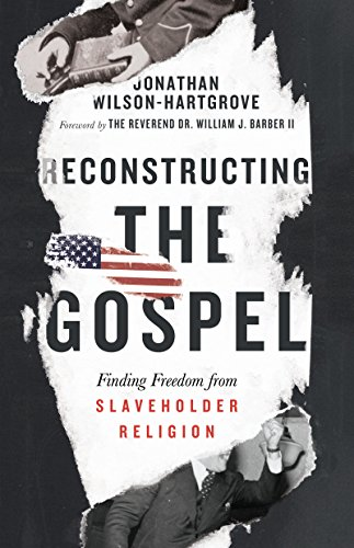 Search : Reconstructing the Gospel: Finding Freedom from Slaveholder Religion