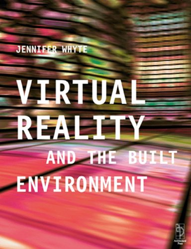 Virtual Reality and the Built - Virtual Modelling