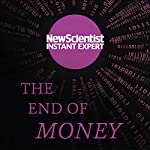 The End of Money: The Story of Bitcoin, Cryptocurrencies and the Blockchain Revolution |  New Scientist