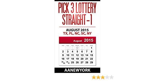 Pick 3 Lottery Straight-1: August 2015: TX, FL, NC, SC, NY (Straight Number  Prediction)