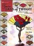 Twelve Fans of Tiffany, Dan Alfuth, 1932327282
