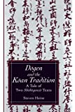Dogen and the Koan Tradition: A Tale of Two Shobogenzo Texts (S U N Y Series in Philosophy and Psychotherapy)